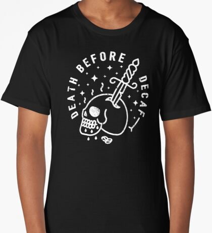 Death Before Decaf Long T-Shirt
