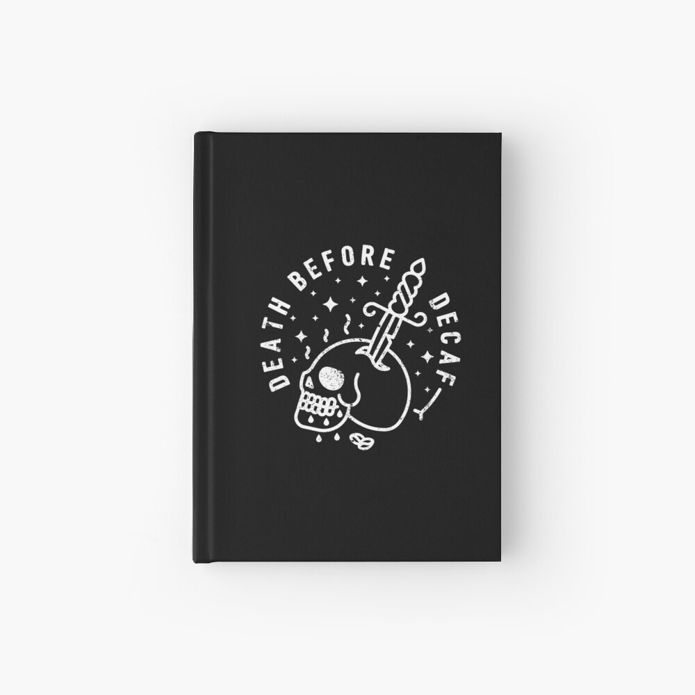 Death Before Decaf Hardcover Journal