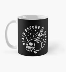 Death Before Decaf Classic Mug