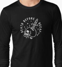 Death Before Decaf Long Sleeve T-Shirt