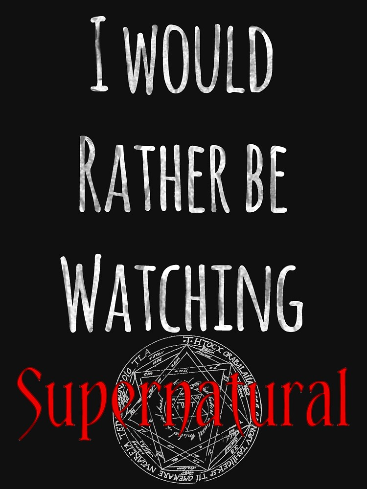 TShirtGifter presents: I Would Rather Be Watching Supernatural | Unisex T-Shirt