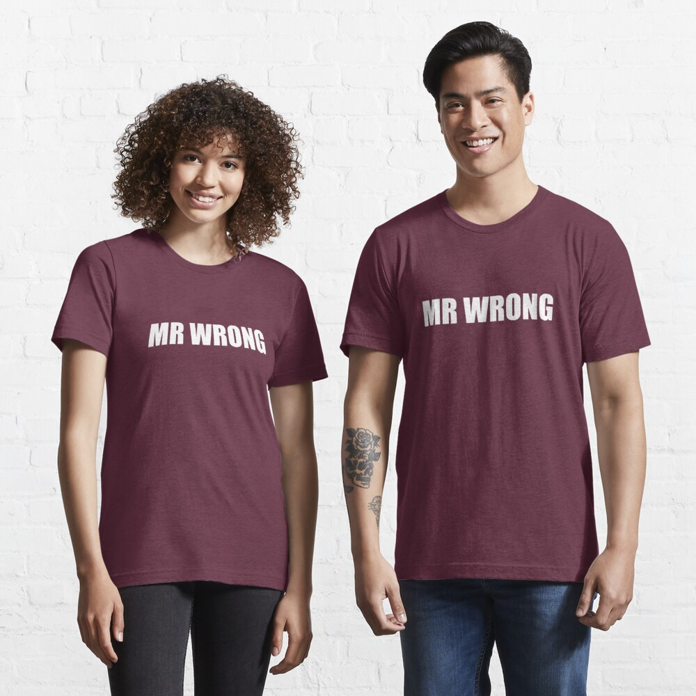 Mr. Wrong Essential T-Shirt