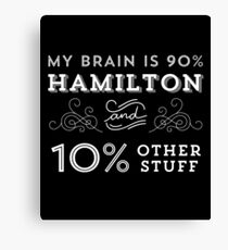 My Brain is 90% Hamilton Vintage T-Shirt from the Hamilton Broadway Musical - Aaron Burr Alexander Hamilton Gift Canvas Print