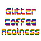 Glitter Coffee Realness by purplespekter