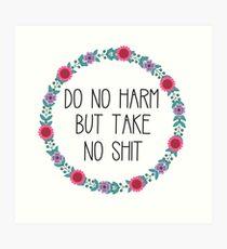 Do No Harm But Take No Shit Art Print