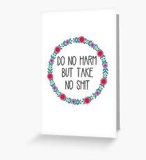 Do No Harm But Take No Shit Greeting Card
