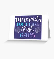 Mermaids Don't Have Thigh Gaps Greeting Card