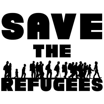 SAVE THE REFUGEES by BSHADYNYC