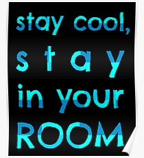 stay cool, stay in your ROOM Poster