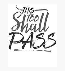 This Too Shall Pass Photographic Print