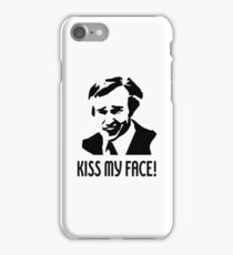 Kiss my face! iPhone Case/Skin