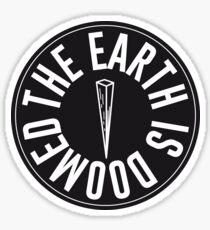 The Earth is Doomed Black & White Sticker