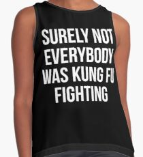 Surely Not Everybody Was Kung Fu Fighting Contrast Tank
