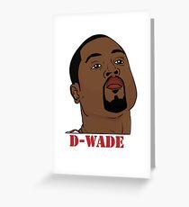 D-Wade Greeting Card