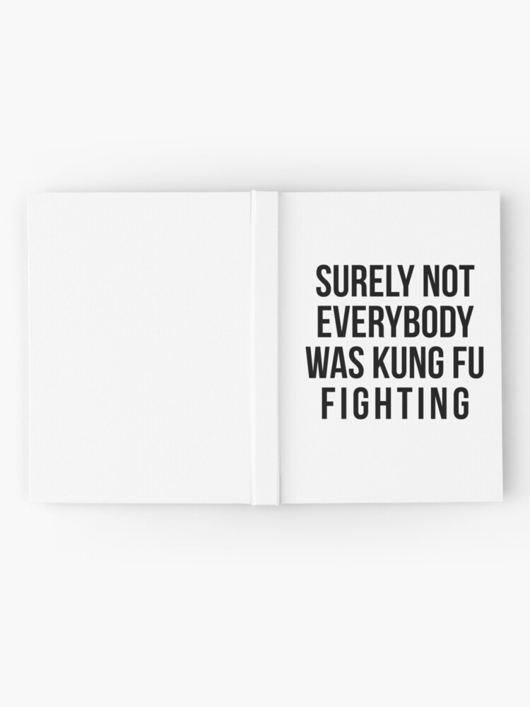 Alternate view of Surely Not Everybody Was Kung Fu Fighting Hardcover Journal