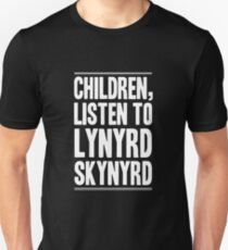 Children, listen to Lynyrd Skynyrd Unisex T-Shirt