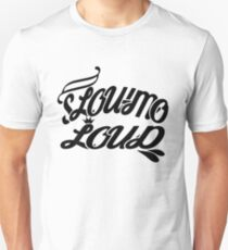 Slow-mo Loud swag design Unisex T-Shirt