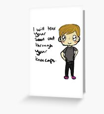 I'll Tear Your Soul Out Greeting Card