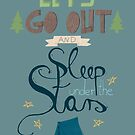 Let's Go Out and Sleep under the Stars by Judith Loske