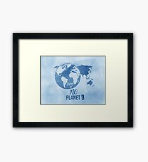 There Is No Planet B - Blue Framed Print