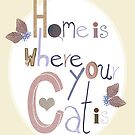 Home is where your Cat is by Judith Loske