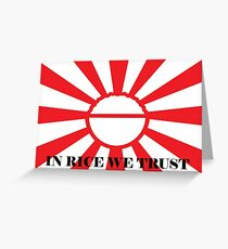In Rice We Trust Greeting Card