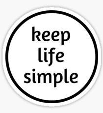 keep life simple Sticker