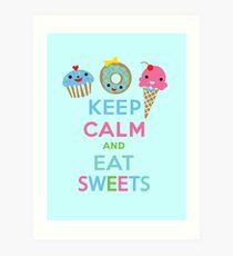 Keep Calm and Eat Sweets 2 Art Print