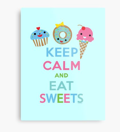 Keep Calm and Eat Sweets 2 Metal Print