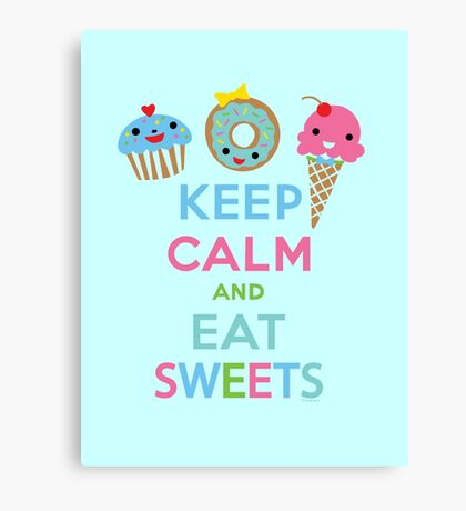 Keep Calm and Eat Sweets 2 Canvas Print
