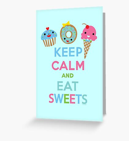 Keep Calm and Eat Sweets 2 Greeting Card