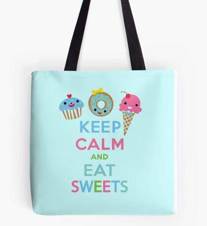 Keep Calm and Eat Sweets 2 Tote Bag