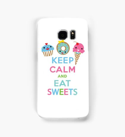Keep Calm and Eat Sweets      Samsung Galaxy Case/Skin