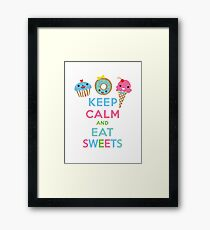 Keep Calm and Eat Sweets      Framed Print
