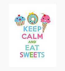 Keep Calm and Eat Sweets      Photographic Print