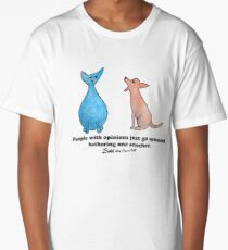 Sidd the Guru Cat: People with opinions just go around bothering each other. Long T-Shirt