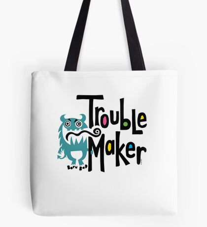 Trouble Maker - born bad Tote Bag