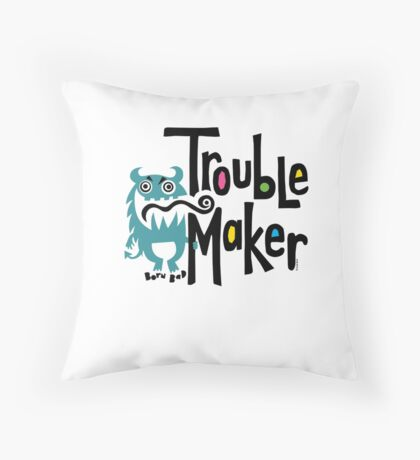 Trouble Maker - born bad Throw Pillow