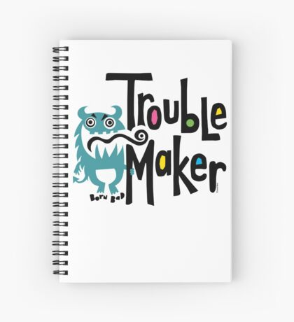Trouble Maker - born bad Spiral Notebook