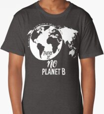 There Is No Planet B - White Long T-Shirt