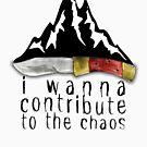 Ich möchte zum Chaos beitragen (schwarze Schrift) von CldplyFansUnite