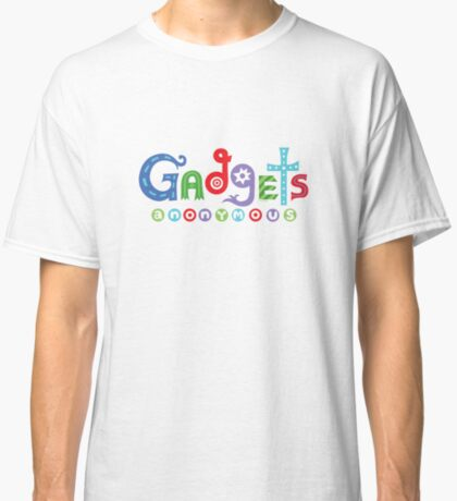 I need gadgets anonymous - darks Classic T-Shirt
