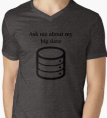 Ask me About my Big Data Mens V-Neck T-Shirt