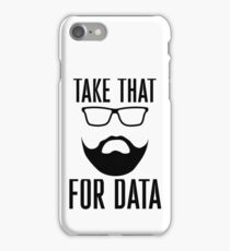 Take That For Data (Black) iPhone Case/Skin
