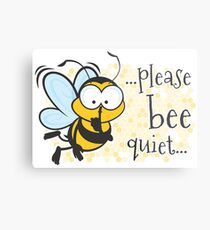 Bitte leise sein! (Biene!) Metalldruck