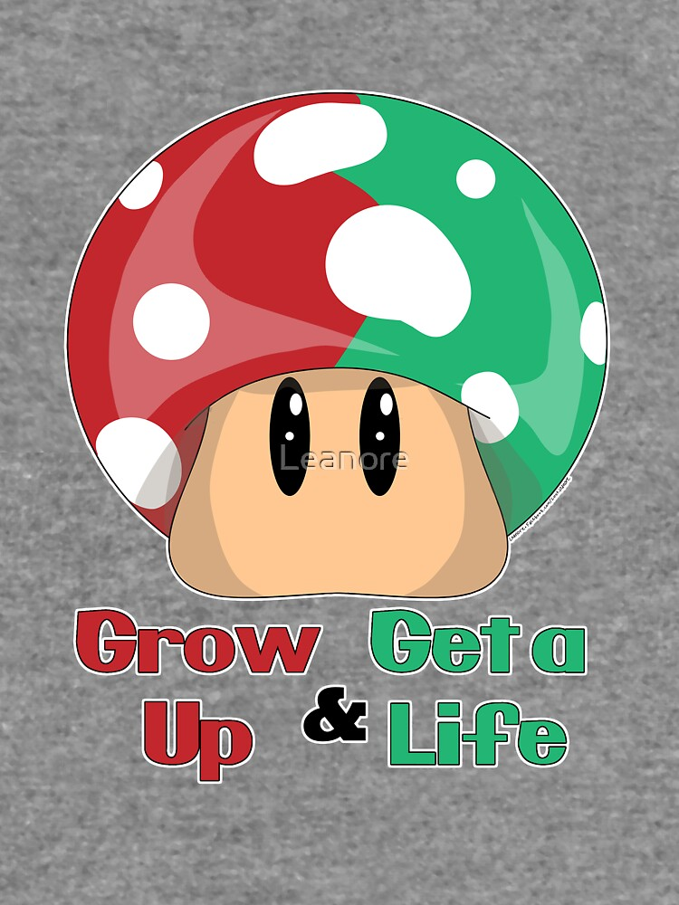 Grow Up & Get a Life by Leanore
