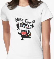 Here Comes Trouble - black monster Women's Fitted T-Shirt