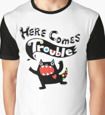Here Comes Trouble - black monster Graphic T-Shirt