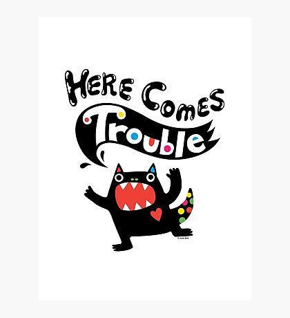 Here Comes Trouble - black monster Photographic Print