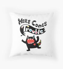 Here Comes Trouble - black monster Throw Pillow